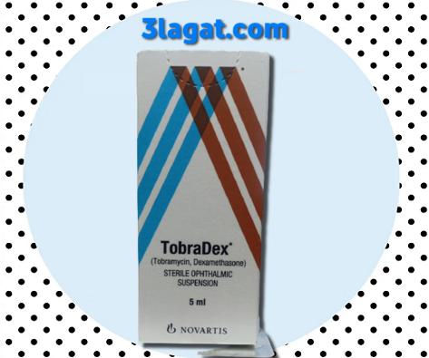 توبرادكس نقط للعين TobraDex دواعي و إرشادات الإستخدام